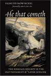 Sigmund Mowinckel - He That Cometh: The Messiah Concept in the Old Testament and Later Judaism (Biblical Resource Series)