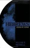 William Reed Newell - Hebrews: Verse-By-Verse