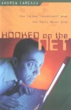 Andrew Careaga - Hooked on the Net: How to Say Goodnight When the Party Never Ends