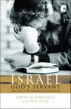 David W. Torrance & George Taylor - Israel God's Servant Gods Key to the Redemption of the World