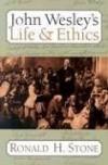Ronald H. Stone - John Wesley's life & ethics