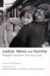 Tim Chester - Justice, Mercy and Humility: Integral Mission and the Poor