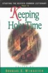 Douglas E. Wingeier (Editor), Terri S. Cofiell (Editor) - Keeping Holy Time: Studying the Revised Common Lectionary, Year C