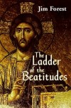 Jim Forest - Ladder of the Beatitudes