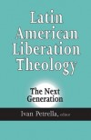 Petrella E - Latin American Liberation Theology: The Next Generation