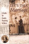 F. Dean Lueking - Let's Talk Marriage: A Guide for Couples Preparing to Marry