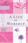 Product Image: Sheila Walsh - A Life Of Worship (Women Of Faith Study Guides)