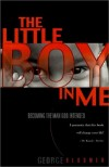 George G Bloomer - The Little Boy in Me: Becoming the Man God Intended