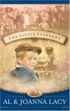 Al Lacy, JoAnna Lacy - The Little Sparrows (Orphan Trains Trilogy)