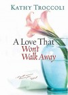 Product Image: Kathy Troccoli - A Love That Won't Walk Away