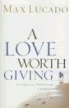 Product Image: Max Lucado - A Love Worth Giving
