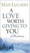 Product Image: Max Lucado - A Love Worth Giving To You at Christmas