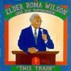 Product Image: Elder Roma Wilson - This Train