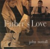 Product Image: John Nuttall - Father's Love