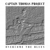 Product Image: Captain Thomas Project - Overcome The Blues