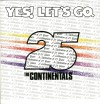 Product Image: The Continentals - Yes! Let's Go - A Celebration of 25 Years