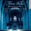 Product Image: Thomas Weelkes,  Tewkesbury Abbey Schola Cantorum, Benjamin Nicholas - Sacred Choral Music