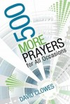 David Clowes  - 500 More Prayers for All Occasions