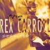 Product Image: Rex Carroll - The Rex Carroll Sessions