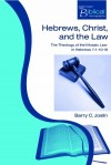 Barry C Joslin - Hebrews Christ and the Law