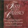Product Image: Patrick Kavanaugh, Christian Performing Arts Fellowship - A Taste For The Classics