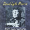 Product Image: David Lyle Morris - Faith Over Reason