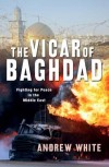 Andrew White - The Vicar Of Baghdad