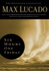Max Lucado - Six Hours One Friday: Living the Power of the Cross
