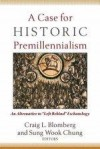 Craig L Blomberg, & Sung Wook Chung - A Case For Historic Premillennialism
