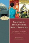 Terry Muck, & Frances Adeney - Christianity Encountering World Religions