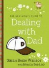 Susan Besze Wallace, & Monica Reed - The New Mom's Guide To Dealing With Dad