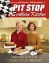 Martha Earnhardt, & Carol Gordon Bickford - Pit Stop In A Southern Kitchen