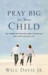 Will Davis Jr - Pray Big For Your Child