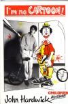Product Image: John Hardwick - I'm No Cartoon!