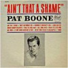Product Image: Pat Boone - Ain't That A Shame