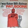 Product Image: Pat Boone - I Was Kaiser Bill's Batman