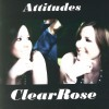 Product Image: ClearRose - Attitudes: Remastered Version