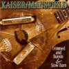 Product Image: Kaiser/Mansfield - Trimmed And Burnin'/Slow Burn