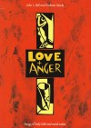 Product Image: John L Bell, Graham Moule - Love And Anger: Songs Of Lively Faith And Social Justice