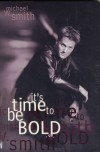 Product Image: Michael W Smith - It's Time To Be Bold