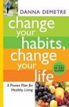 Danna Demetre - Change Your Habits, Change Your Life