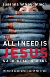 Susanna Foth Aughtmon - All I Need Is Jesus And A Good Pair Of Jeans