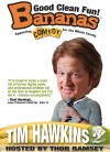 Product Image: Tim Hawkins - Bananas Featuring Tim Hawkins Act 2