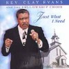 Product Image: Rev Clay Evans And The Fellowship Choir - Just What I Need