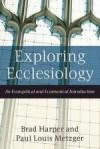 Brad Harper, & Paul Lewis Metzger - Exploring Ecclesiology