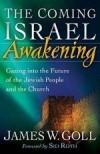 James W Goll - The Coming Israel Awakening