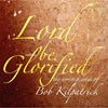 Product Image: Bob Kilpatrick - Lord Be Glorified