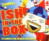 Product Image: Ishmael - Ishmael Presents Ish In The Box
