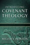 Michael Horton - Introducing Covenant Theology
