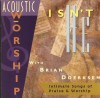 Product Image: Brian Doerksen - Acoustic Worship With Brian Doerksen: Isn't He